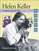 Helen Keller: A Determined Life (Snapshots Images of People & Places in History)