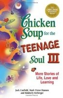 Chicken Soup for the Teenage Soul III: More Stories of Life, Love and Learning (Chicken Soup for the
