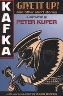 Kafka: Give it Up and Other Short Stories