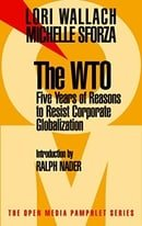 The WTO: 5 Years of Reason to Resist Corporate Globalization: Five Years of Reasons to Resist Corpor