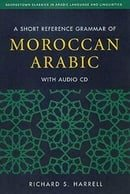 A Short Reference Grammar of Moroccan Arabic (Georgetown Classics in Arabic Languages and Linguistic