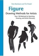 Figure Drawing Methods for Artists: Over 130 Methods for Sketching, Drawing, and Artistic Discovery