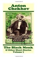 Anton Chekhov - The Black Monk & Other Short Stories (Volume 7): Short story compilations from argua