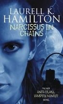 Narcissus in Chains (Anita Blake, Vampire Hunter, Book 10)