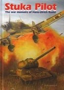 Stuka Pilot: The War Memoirs of Hans-Ulrich Rudel