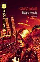 Blood Music (S.F. Masterworks)