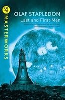 Last And First Men (S.F. MASTERWORKS)