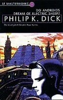 Do Androids Dream of Electric Sheep? (S.F. Masterworks 4)