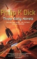 Three Early Novels: The Man Who Japed, Dr. Futurity, Vulcan's Hammer