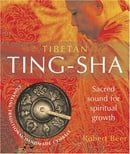 Tibetan Ting-Sha: Sacred Sound for Spiritual Growth