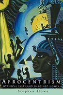 Afrocentrism: Mythical Pasts and Imagined Homes