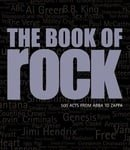 The Book of Rock: 500 Acts from ABC to ZZ Top