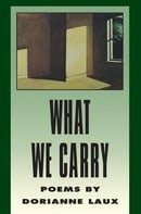 What We Carry (American Poets Continuum)
