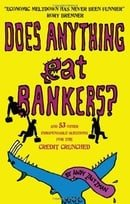 Does Anything Eat Bankers?: And 53 Other Indispensable Questions for the Credit Crunched