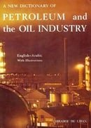 A New Dictionary of Petroleum and the Oil Industry: English-Arabic