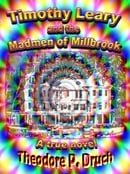 Timothy Leary and the Madmen of Millbrook