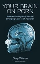 Your Brain on Porn: Internet Pornography and the Emerging Science of Addiction