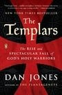 The Templars: The Rise and Spectacular Fall of God
