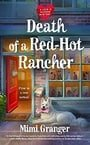 Death of a Red-Hot Rancher (A Love Is Murder Mystery)