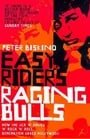 Easy Riders, Raging Bulls: How the Sex-drugs-and Rock