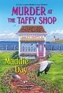 Murder at the Taffy Shop (Cozy Capers Book Group Mystery)