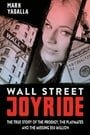 Wall Street Joyride: The True Story of the Prodigy, the Playmates and the Missing $50 Million