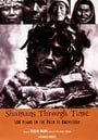 Shamans Through Time: 500 Years on the Path to Knowledge