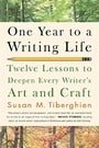 One Year to a Writing Life: Twelve Lessons to Deepen Every Writer