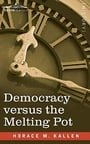 Democracy versus the Melting Pot: A Study of American Nationality