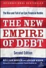 The New Empire of Debt: The Rise and Fall of an Epic Financial Bubble (Agora Series Book 41)