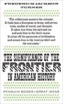 The Significance of the Frontier in American History (Penguin Great Ideas)
