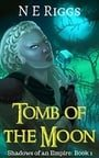 Shadows of an Empire 1: Tomb of the Moon