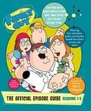 Family Guy: The Official Episode Guide: Seasons 1-3