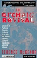 The Archaic Revival: Speculations on Psychedelic Mushrooms, the Amazon, Virtual Reality, UFOs, Evolu