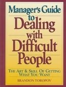 Manager's Guide to Dealing with Difficult People