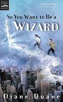 So You Want to Be a Wizard: The First Book in the Young Wizards Series