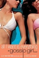 Gossip Girl: All I Want Is Everything (Book 3)