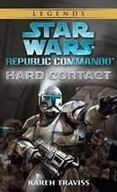 Hard Contact (Star Wars: Republic Commando, Book 1)