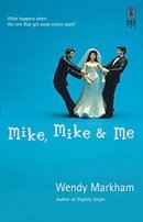 Mike, Mike & Me (Red Dress Ink Novels)