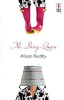 The Dairy Queen (Red Dress Ink Novels)