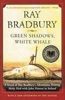 Green Shadows, White Whale: A Novel of Ray Bradbury's Adventures Making Moby Dick with John Huston i