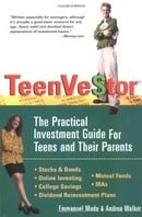 Teenvestor: The Practical Investment Guide for Teens and their Parents