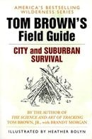 Tom Brown's Guide to City and Suburban Survival (Field Guide)