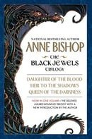 The Black Jewels: Trilogy: Daughter of the Blood / Heir to the Shadows / Queen of the Darkness