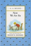 Now We Are Six (Pooh Original Edition)