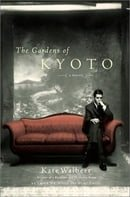 The Gardens of Kyoto: A Novel