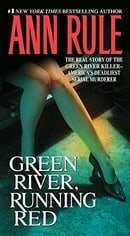 Green River, Running Red: The Real Story of the Green River Killer--America's Deadliest Serial Murde