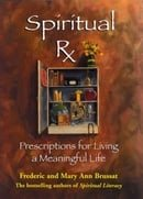 Spiritual Rx: Prescriptions for Living a Meaningful Life