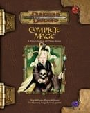 Complete Mage: A Player's Guide to All Things Arcane (Dungeons & Dragons d20 3.5 Fantasy Roleplaying