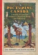 Picturing Canada: A History of Canadian Children's Illustrated Books and Publishing (Studies in Book